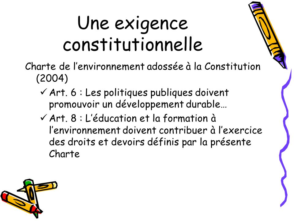 Une exigence constitutionnelle