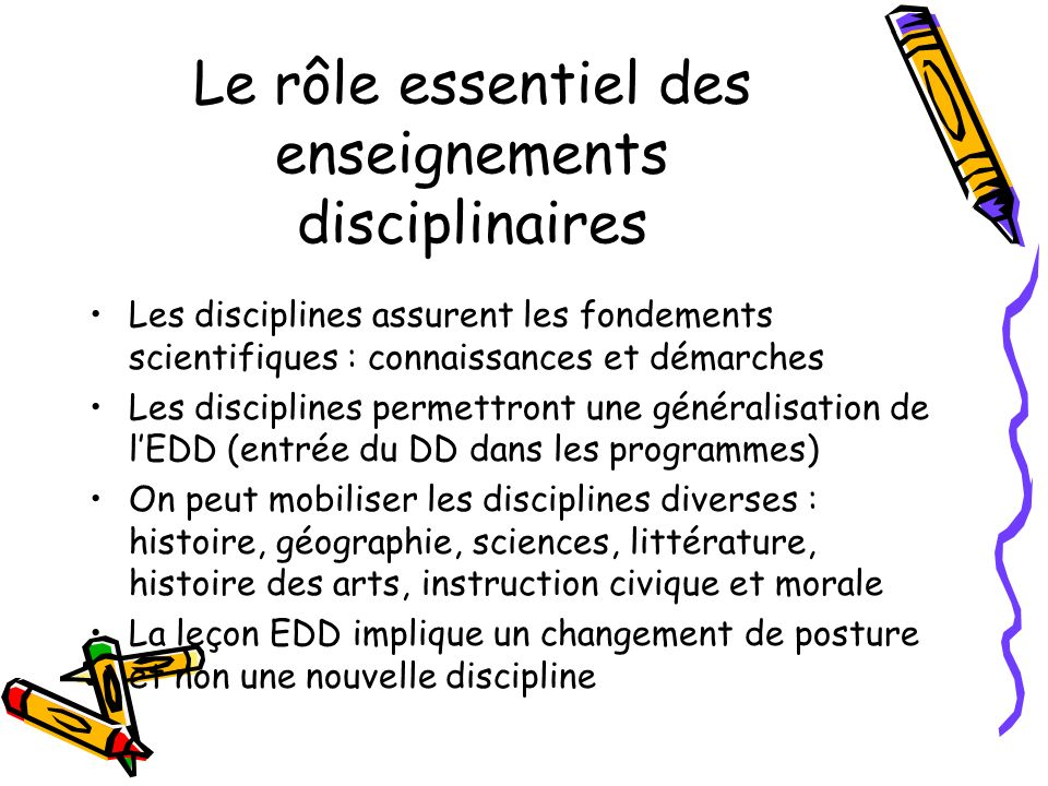 Le rôle essentiel des enseignements disciplinaires