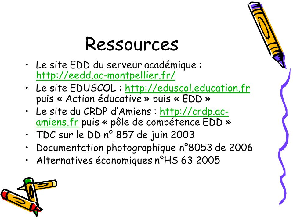 Ressources Le site EDD du serveur académique : http://eedd.ac-montpellier.fr/