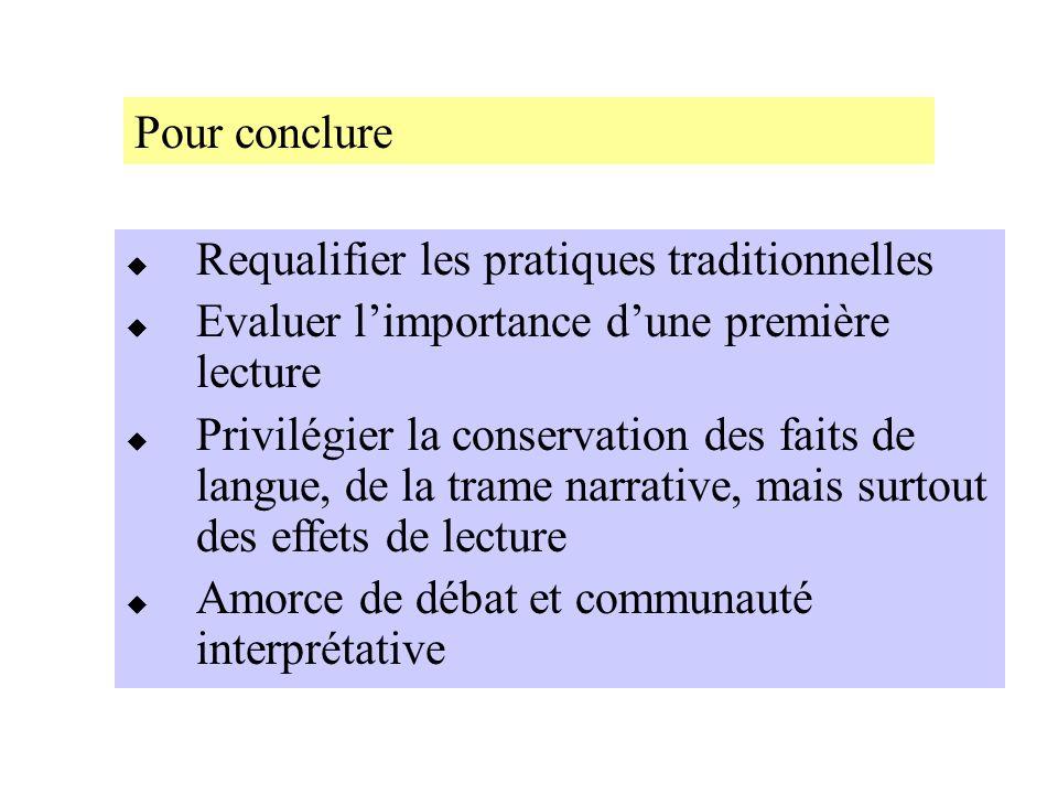 Pour conclure Requalifier les pratiques traditionnelles. Evaluer l'importance d'une première lecture.