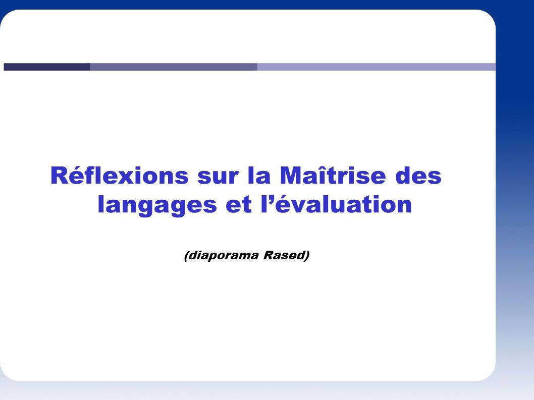 Réflexions sur la Maîtrise des langages et l'évaluation