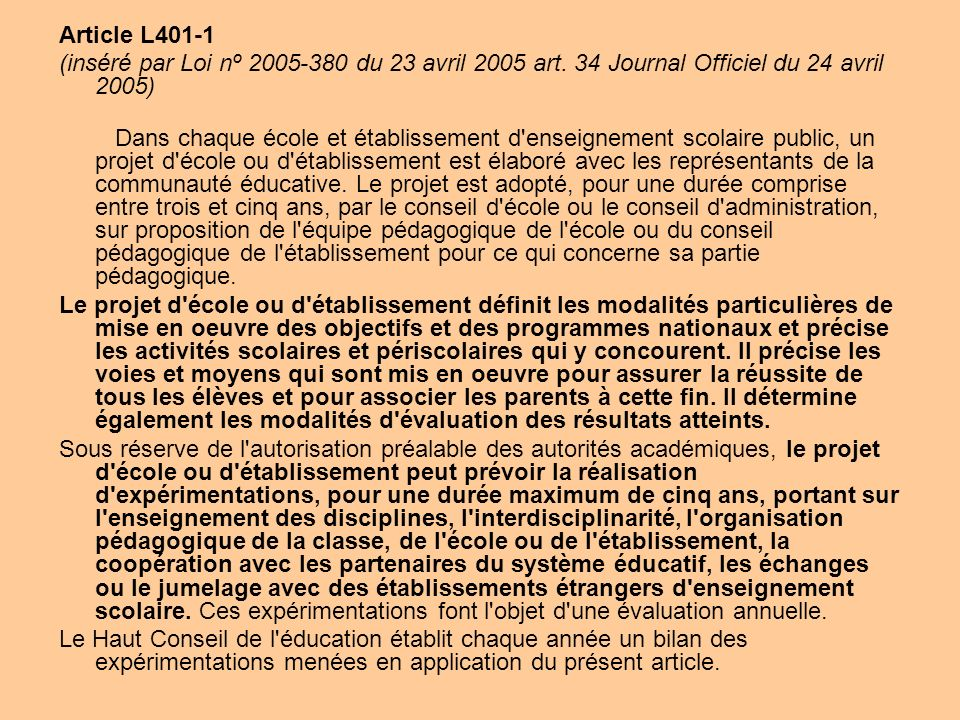 Article L401-1 (inséré par Loi nº du 23 avril 2005 art. 34 Journal Officiel du 24 avril 2005)