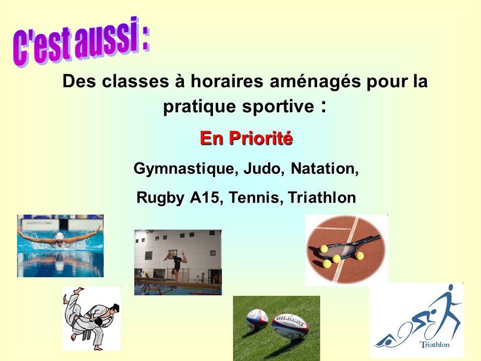 C est aussi :Des classes à horaires aménagés pour la pratique sportive : En Priorité. Gymnastique, Judo, Natation,