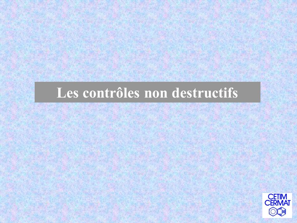 Les contrôles non destructifs
