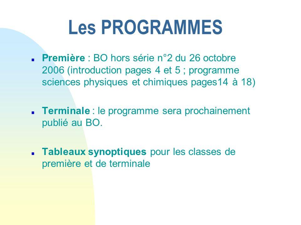 Les PROGRAMMES Première : BO hors série n°2 du 26 octobre 2006 (introduction pages 4 et 5 ; programme sciences physiques et chimiques pages14 à 18)