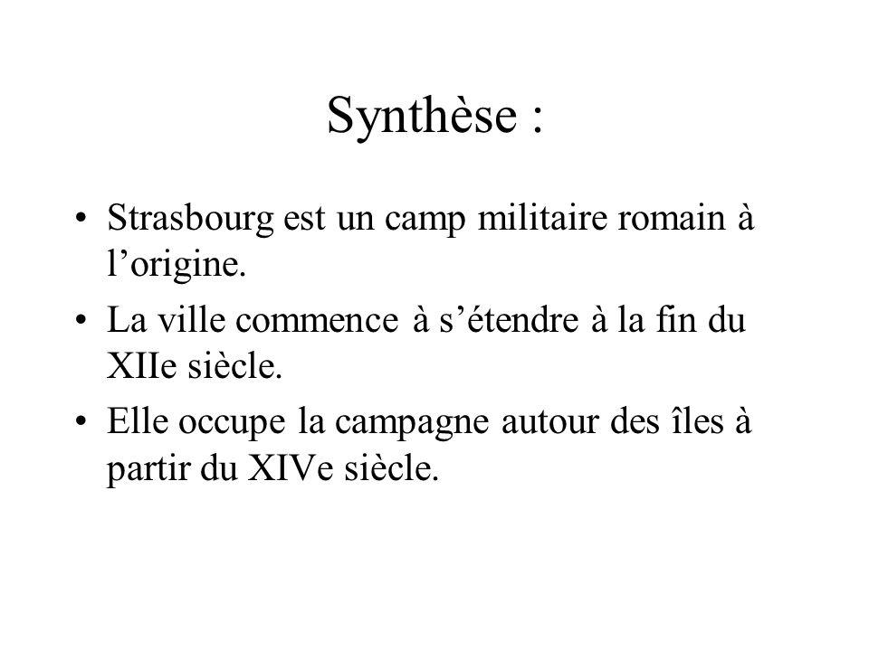 Synthèse : Strasbourg est un camp militaire romain à l'origine.