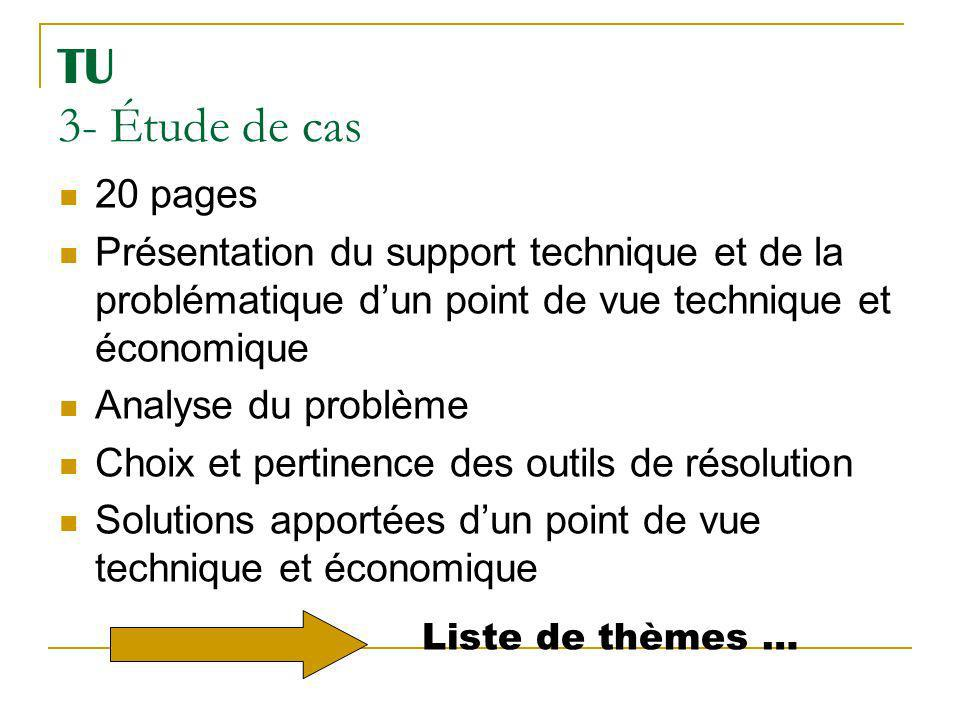 TU 3- Étude de cas 20 pages. Présentation du support technique et de la problématique d'un point de vue technique et économique.