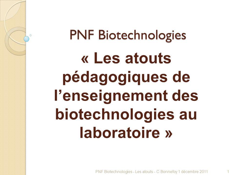 PNF Biotechnologies« Les atouts pédagogiques de l'enseignement des biotechnologies au laboratoire »