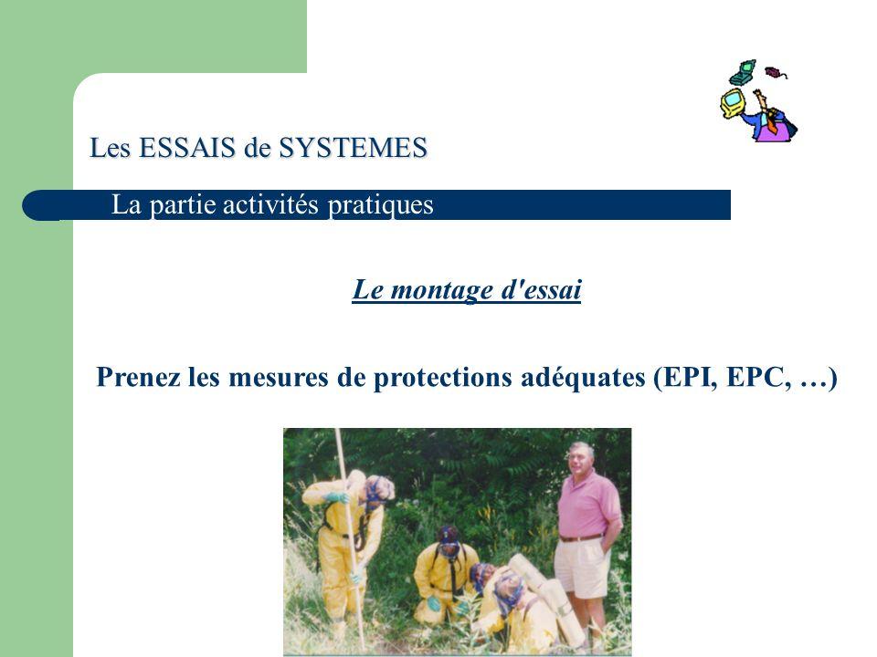 Prenez les mesures de protections adéquates (EPI, EPC, …)