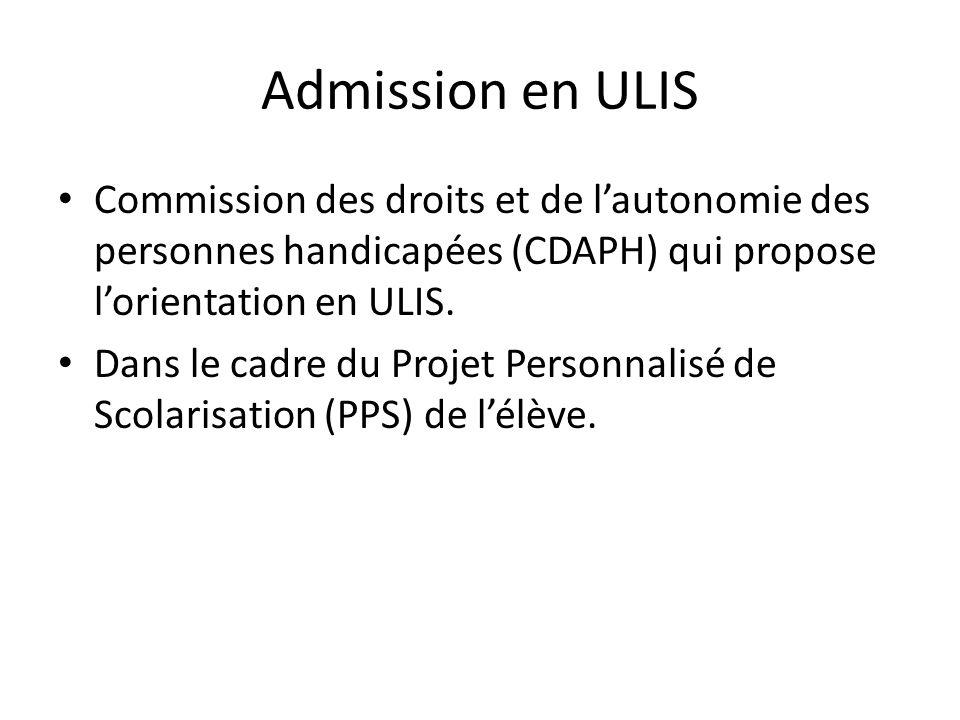 Admission en ULIS Commission des droits et de l'autonomie des personnes handicapées (CDAPH) qui propose l'orientation en ULIS.