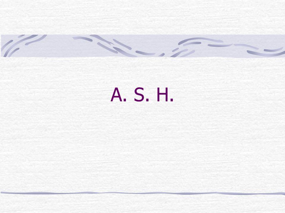 A. S. H.