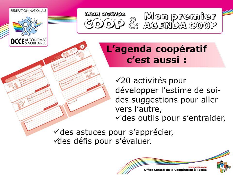 L'agenda coopératif c'est aussi :
