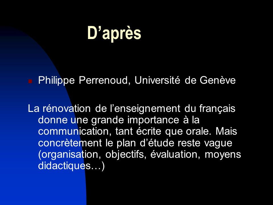 D'après Philippe Perrenoud, Université de Genève