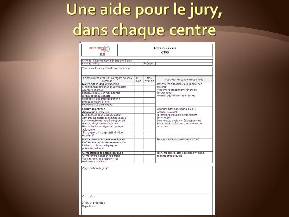 Une aide pour le jury, dans chaque centre