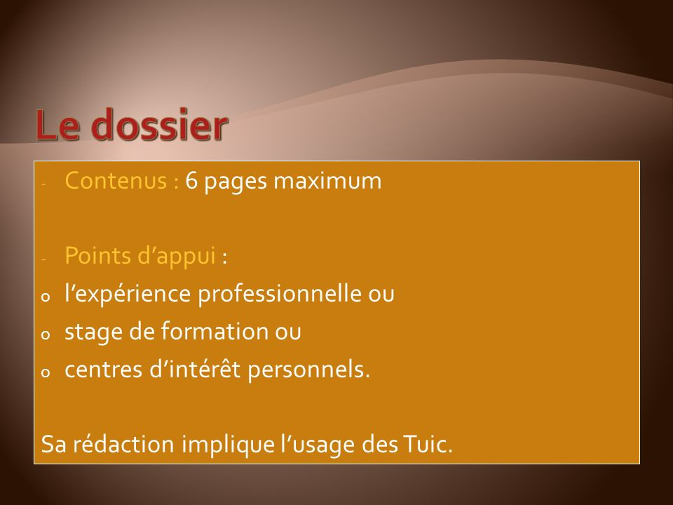 Le dossier Contenus : 6 pages maximum Points d'appui :