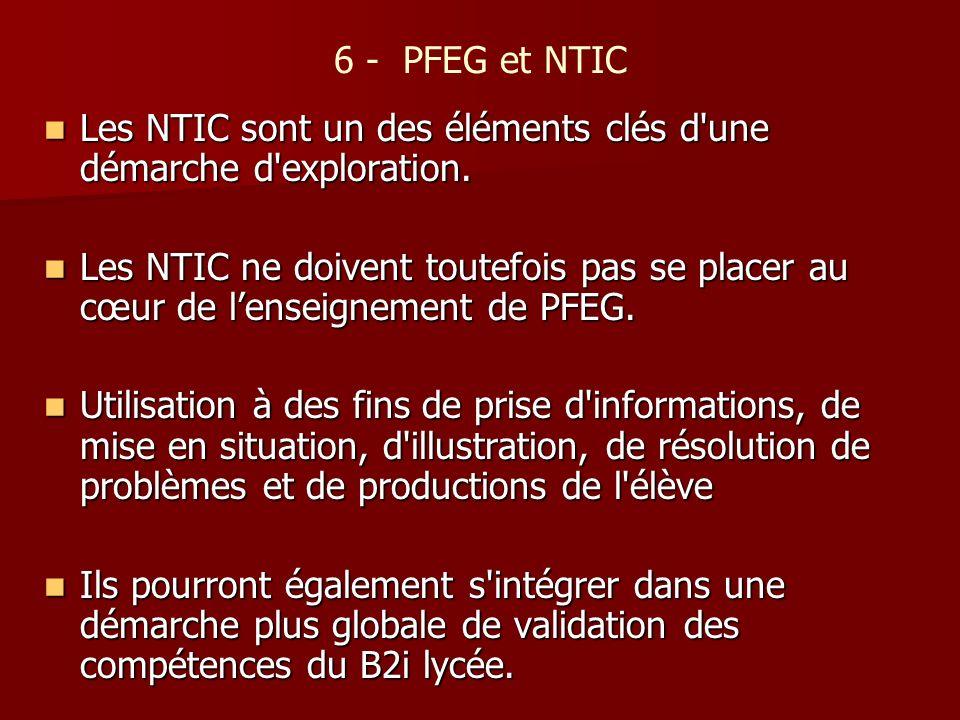 6 - PFEG et NTIC Les NTIC sont un des éléments clés d une démarche d exploration.
