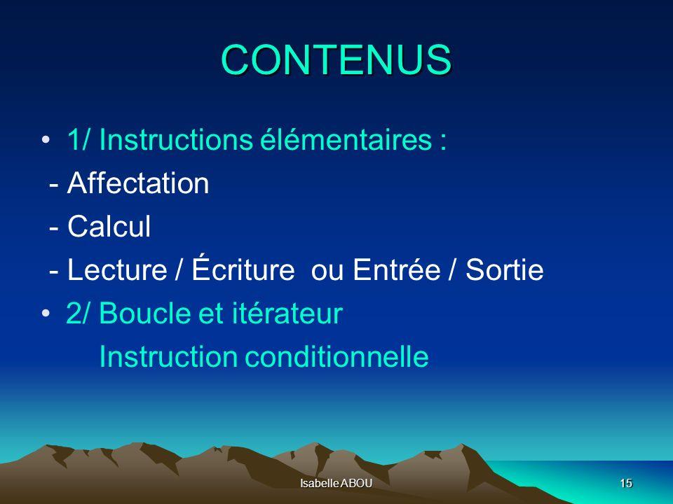 CONTENUS 1/ Instructions élémentaires : - Affectation - Calcul