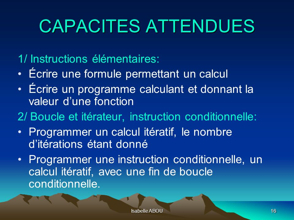 CAPACITES ATTENDUES 1/ Instructions élémentaires: