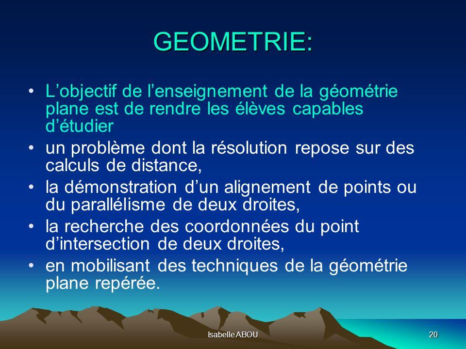 GEOMETRIE: L'objectif de l'enseignement de la géométrie plane est de rendre les élèves capables d'étudier.