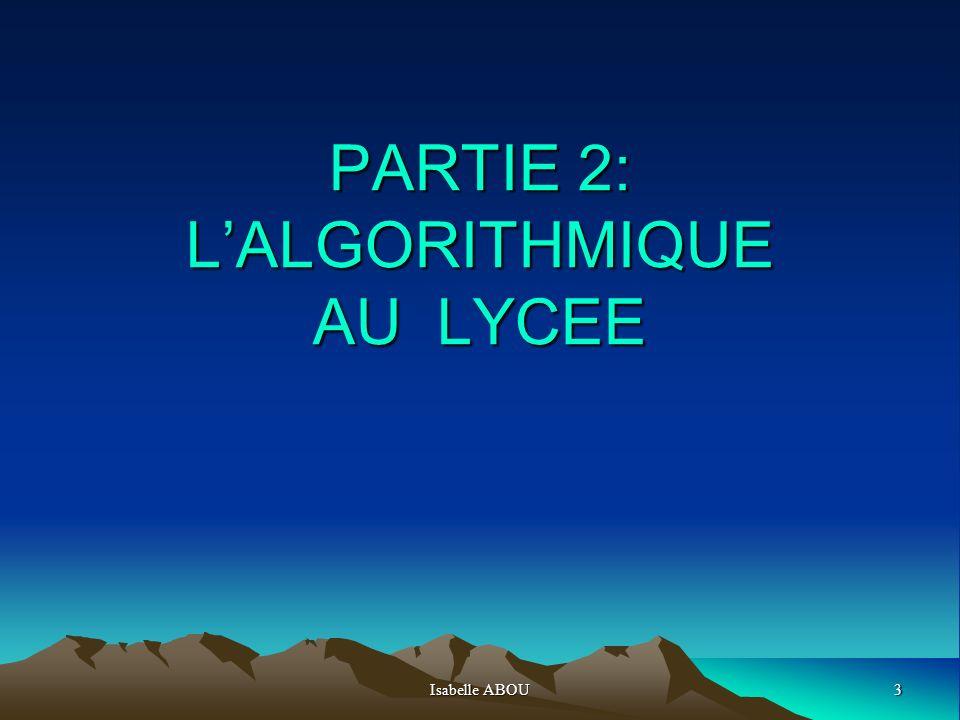 PARTIE 2: L'ALGORITHMIQUE AU LYCEE