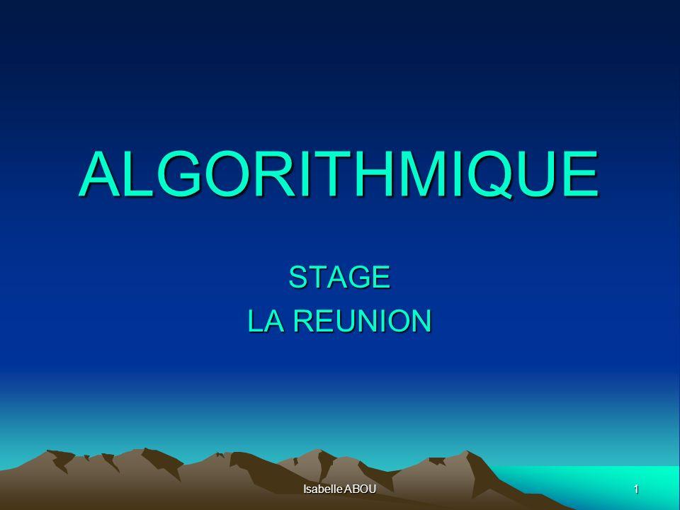 ALGORITHMIQUE STAGE LA REUNION Isabelle ABOU