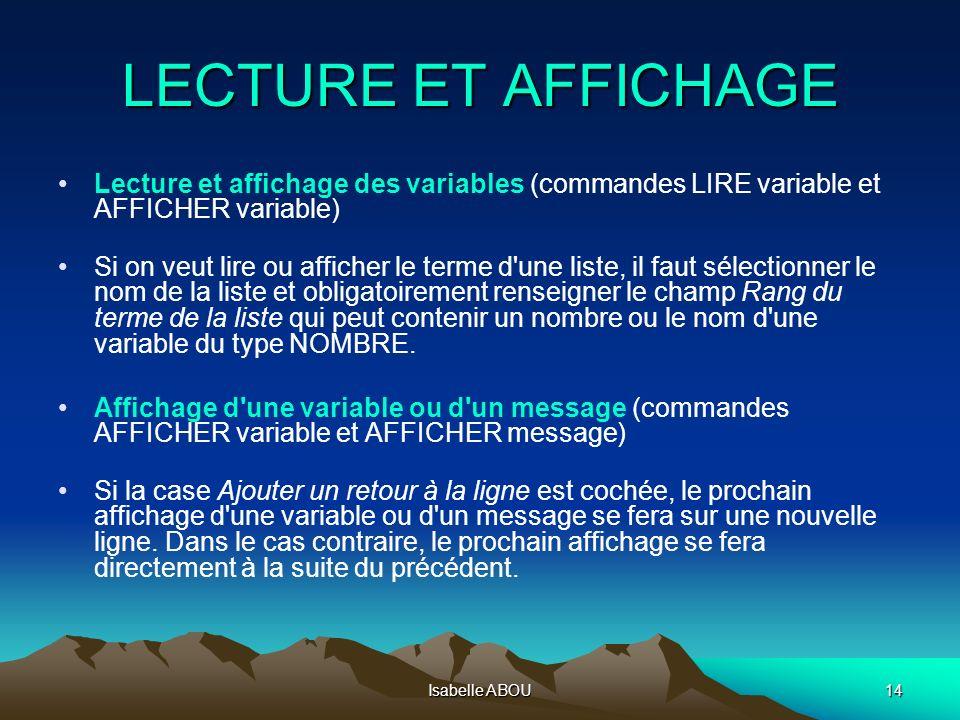LECTURE ET AFFICHAGE Lecture et affichage des variables (commandes LIRE variable et AFFICHER variable)