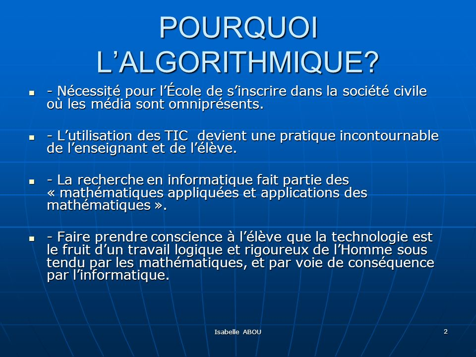 POURQUOI L'ALGORITHMIQUE
