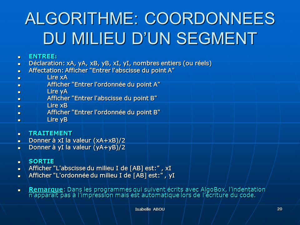 ALGORITHME: COORDONNEES DU MILIEU D'UN SEGMENT
