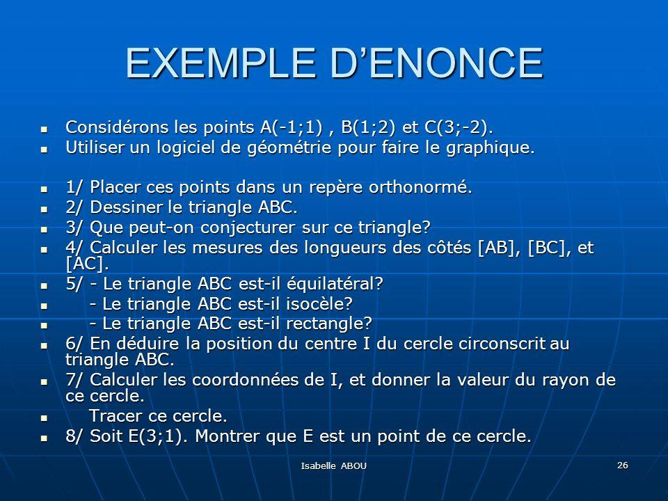 EXEMPLE D'ENONCE Considérons les points A(-1;1) , B(1;2) et C(3;-2).