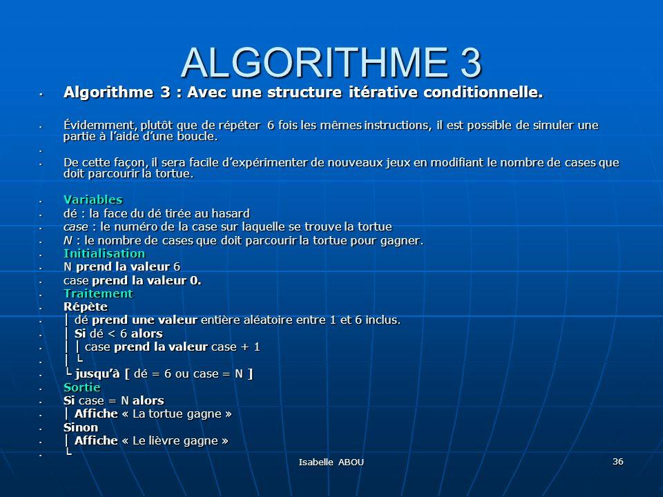 ALGORITHME 3 Algorithme 3 : Avec une structure itérative conditionnelle.