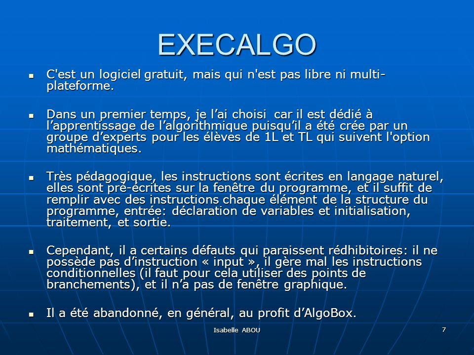 EXECALGO C est un logiciel gratuit, mais qui n est pas libre ni multi-plateforme.
