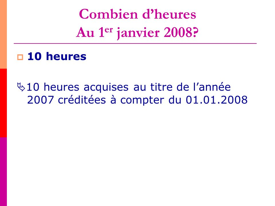 Combien d'heures Au 1er janvier 2008