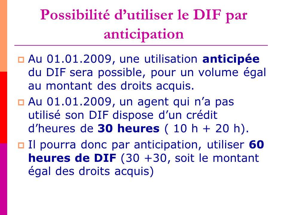 Possibilité d'utiliser le DIF par anticipation