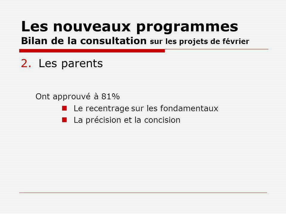 Les nouveaux programmes Bilan de la consultation sur les projets de février