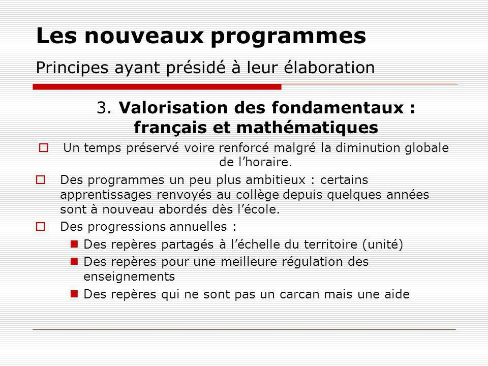 Les nouveaux programmes Principes ayant présidé à leur élaboration