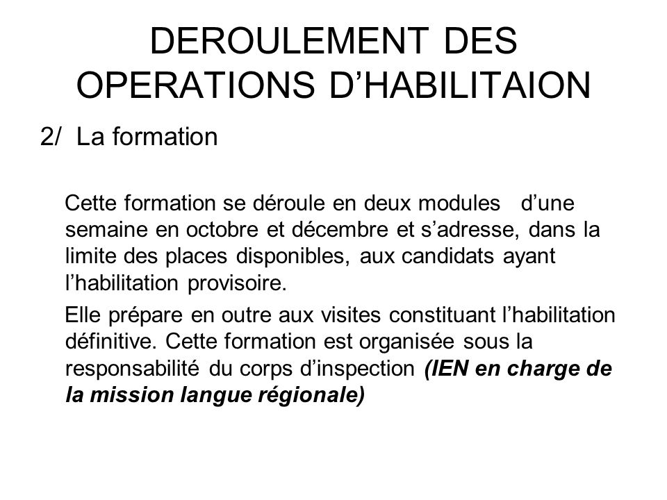 DEROULEMENT DES OPERATIONS D'HABILITAION