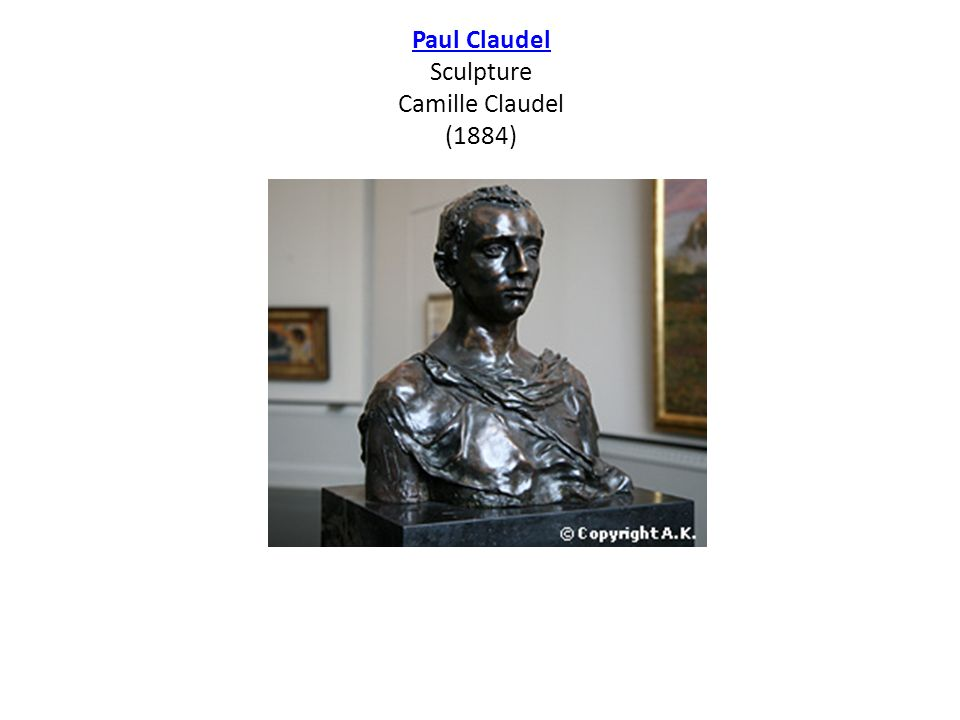 Paul Claudel Sculpture Camille Claudel (1884)