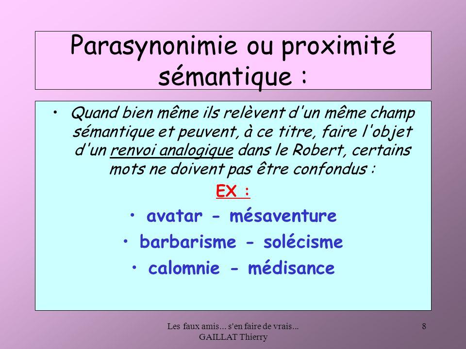 Parasynonimie ou proximité sémantique :