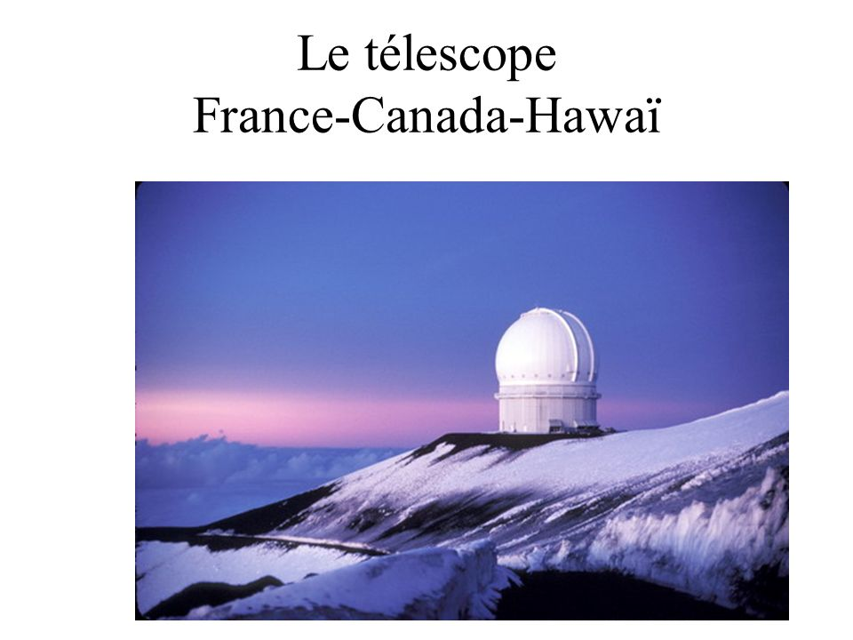 Le télescope France-Canada-Hawaï