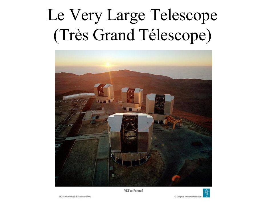 Le Very Large Telescope (Très Grand Télescope)