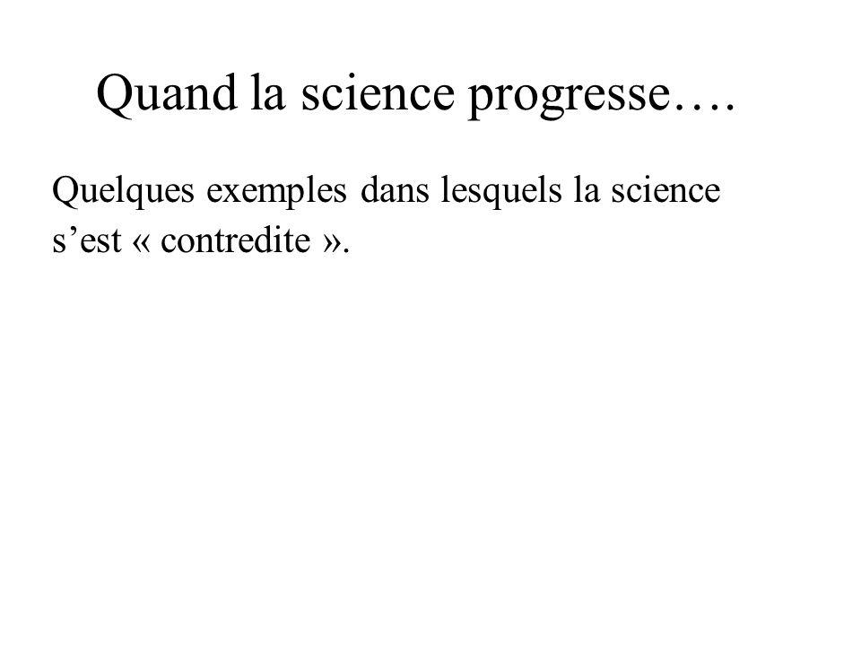 Quand la science progresse….