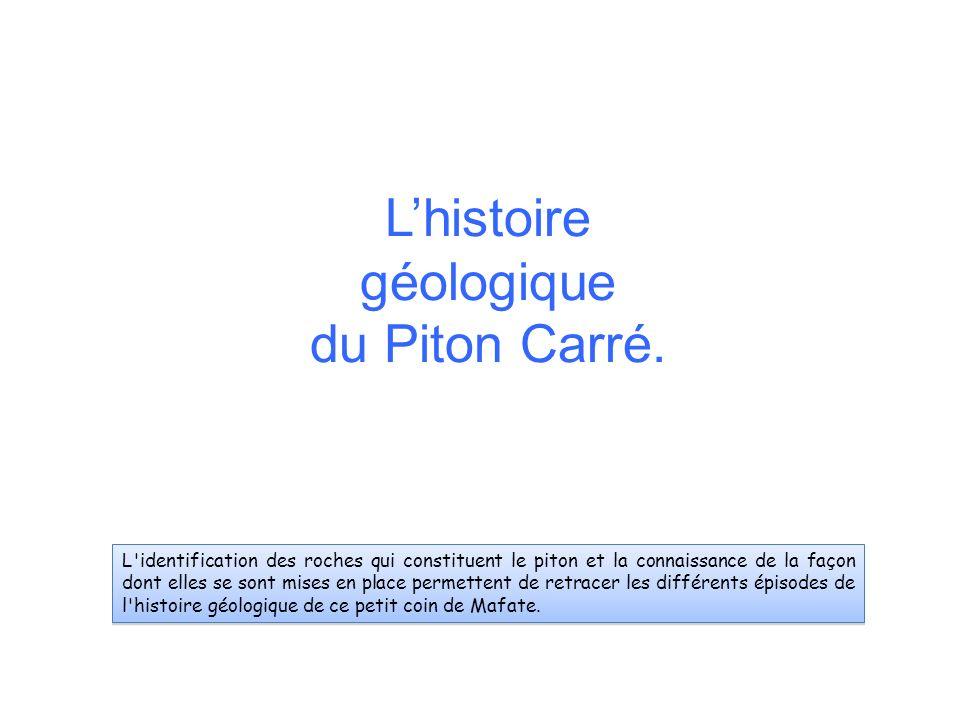 L'histoire géologique du Piton Carré.
