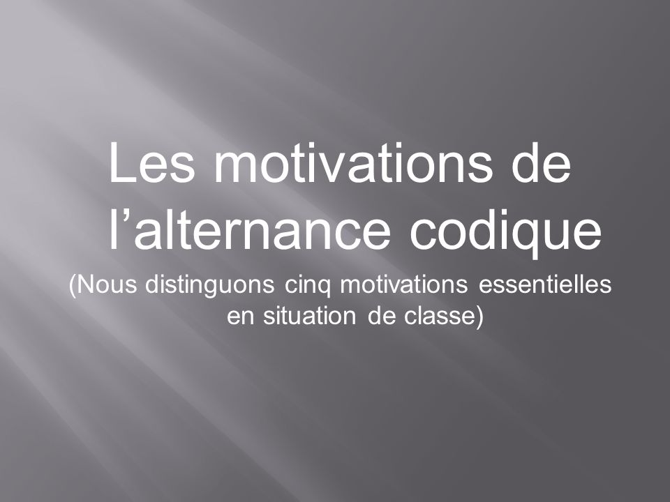 Les motivations de l'alternance codique