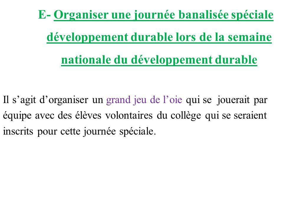 E- Organiser une journée banalisée spéciale développement durable lors de la semaine nationale du développement durable