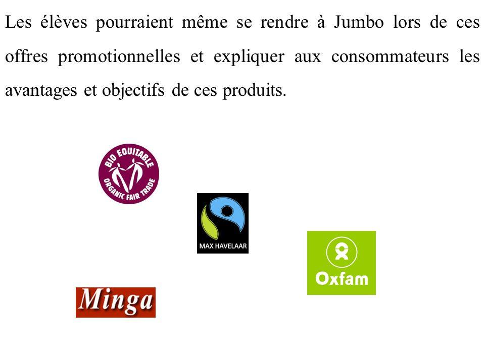 Les élèves pourraient même se rendre à Jumbo lors de ces offres promotionnelles et expliquer aux consommateurs les avantages et objectifs de ces produits.