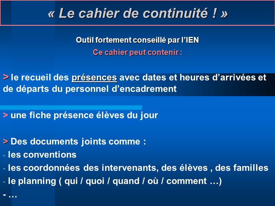 « Le cahier de continuité ! »