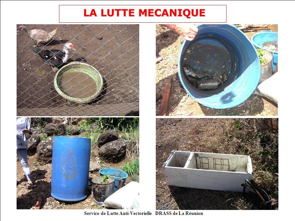LA LUTTE MECANIQUE Service de Lutte Anti-Vectorielle DRASS de La Réunion