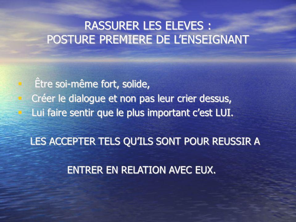 RASSURER LES ELEVES : POSTURE PREMIERE DE L'ENSEIGNANT