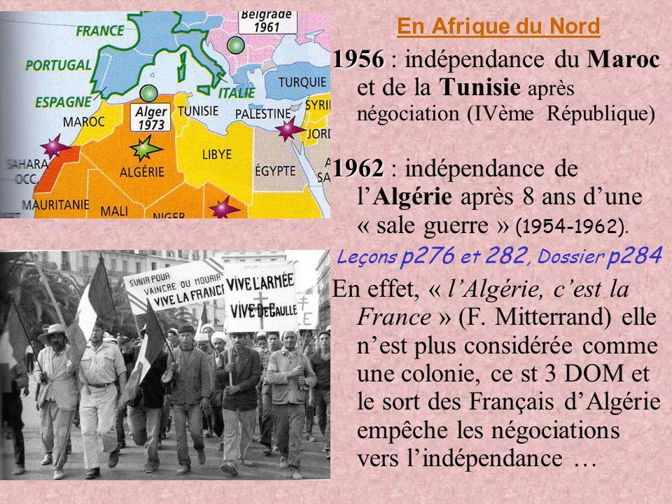 En Afrique du Nord 1956 : indépendance du Maroc et de la Tunisie après négociation (IVème République)