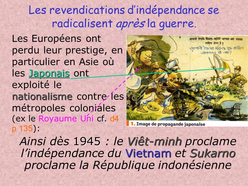 Les revendications d'indépendance se radicalisent après la guerre.